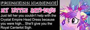 My Little Anti-Drug: Princess Cadence by shadesmaclean