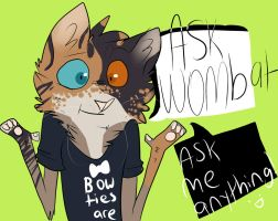 Ask Wombat by bedheadd