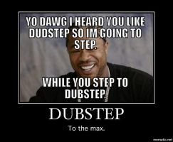 Dubstep To The Max by brandonthebeast34