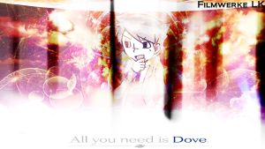 All you need is Dove. by Clive92