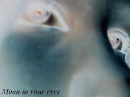 Moon in your eyes by Cats-Soul-Human-Body