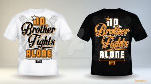 No Brother Fights Alone Fratshirt 2014 by jestonischumacher