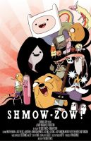 Adventure Time Shmow-Zow! Poster by RyanGiovinco