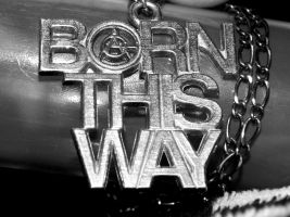 Born This Way by RainbowCartilage