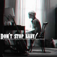 Don't stop baby by BieberPop