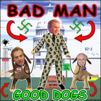 BAD Man - Good DOGS by Activists