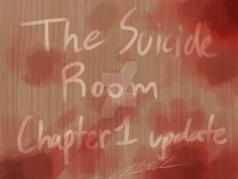 The Suicide Room: Chapter 1 Update by Music-Piyada