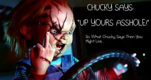 CHUCKY SAYS... by EdenLeeRay