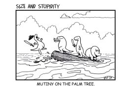 Size. Mutiny on the palm tree by Size-And-Stupidity