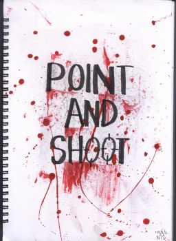 POINT AND SHOOT. by LoathingButterflies