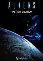 Aliens - The Risk Always Lives by punkylemon