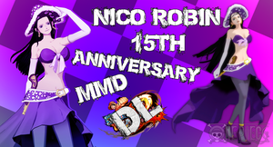 MMD One Piece Nico Robin 15th Anniversary DL by Friends4Never
