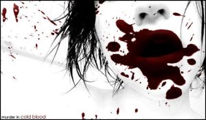 murder in COLD BLOOD by above-and-beyond