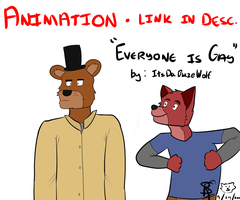 [ANIMATION/VIDEO] Everyone is Gay! by ItsDaBlazeWolf