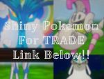 Shiny Pokemon For Trade!! [Links Below] by Cookin--Up--Adopts
