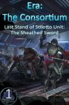 Last Stand of Stiletto Unit: The Sheathed Sword by synaid