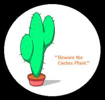 Beware the Cactus Plant by Valshier