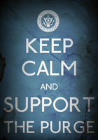 Keep Calm And Support The Purge Poster by FearOfTheBlackWolf