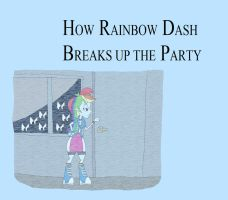 How Rainbow Dash Breaks up the Party by HunterxColleen