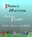 Prince Meteor: Precursor pt 10 - Application Redux by XeG0