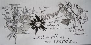 Not for all my little words by blackbirdrose