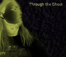 Through the Ghost by FFgeek97116