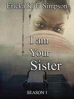 I am Your Sister by  Ericka K. F. Simpson by FrinaArt