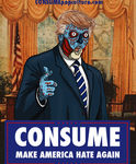 Trump-Make America Hate Again - THEY LIVE CONSUME by HalHefnerART
