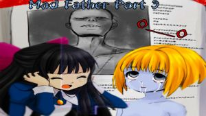 Mad Father Part 3 by koco1111
