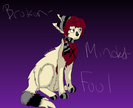 Broken-Minded-Fool by OutlawArtist1204