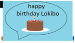 happy b-day Lokibo by pewpewminer1gamelord