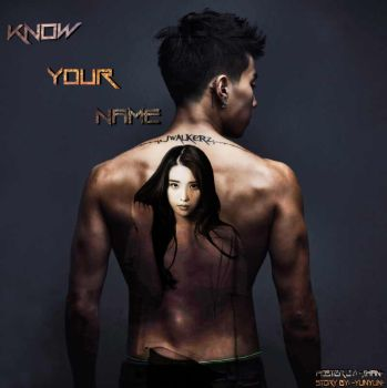 Know your name by BaekXiaoXing