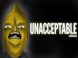 Unacceptable by DarkGX