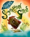 SugarBean Sisters Play Poster by raisegrate