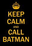 Keep Calm, Call Batman by koboot