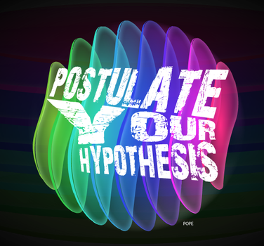 Postulate Your Hypothesis by webkineticslab