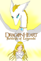 Dragonheart Rebirth of legends cover by HeroHeart001