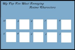 my top ten Most Annoying anime characters (blank) by zeaespon