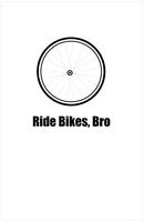 Ride Bikes, Bro by imperfectlyclear