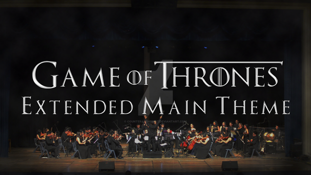 Game of Thrones Extended Main Theme by counteralchemist