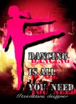 Dancing is all you need by Itzeditions