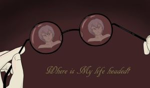 Where is My life headed? by kitkatnis