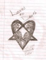 Loved to Death by metalchick200615