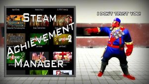 Trust or Don't trust Steam Achievement Manager? by ErichGrooms3
