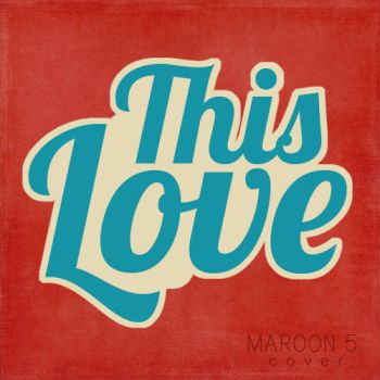 Cover Art: This Love by manila-craze