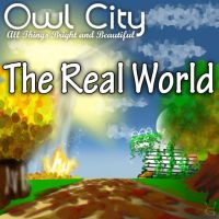 Owl City - The Real World by GalaxyInvader