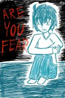 Are you Fear? by Tikicchii