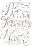 Better Later Than Never - Tattoo Lettering by TobiaCrivellari