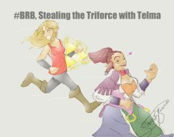 #BRB, stealing the Triforce with Telma by Nativa-Basco