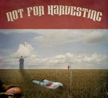 Not for Harvesting by AbsurdWordPreferred